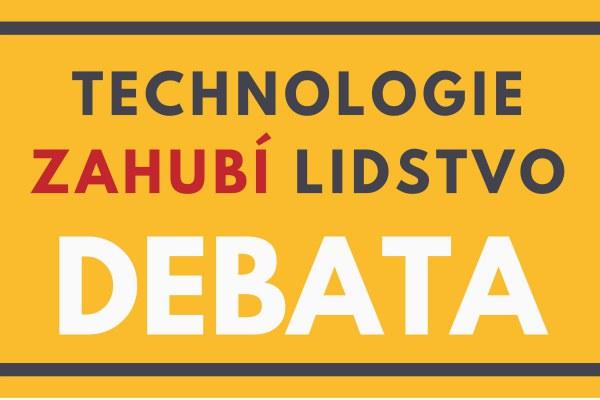 Moderní technologie zahubí lidstvo - pozvánka na debatu